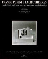 Laura Thermes y Franco Purini, Modelli di architetture - architetture modellistiche
